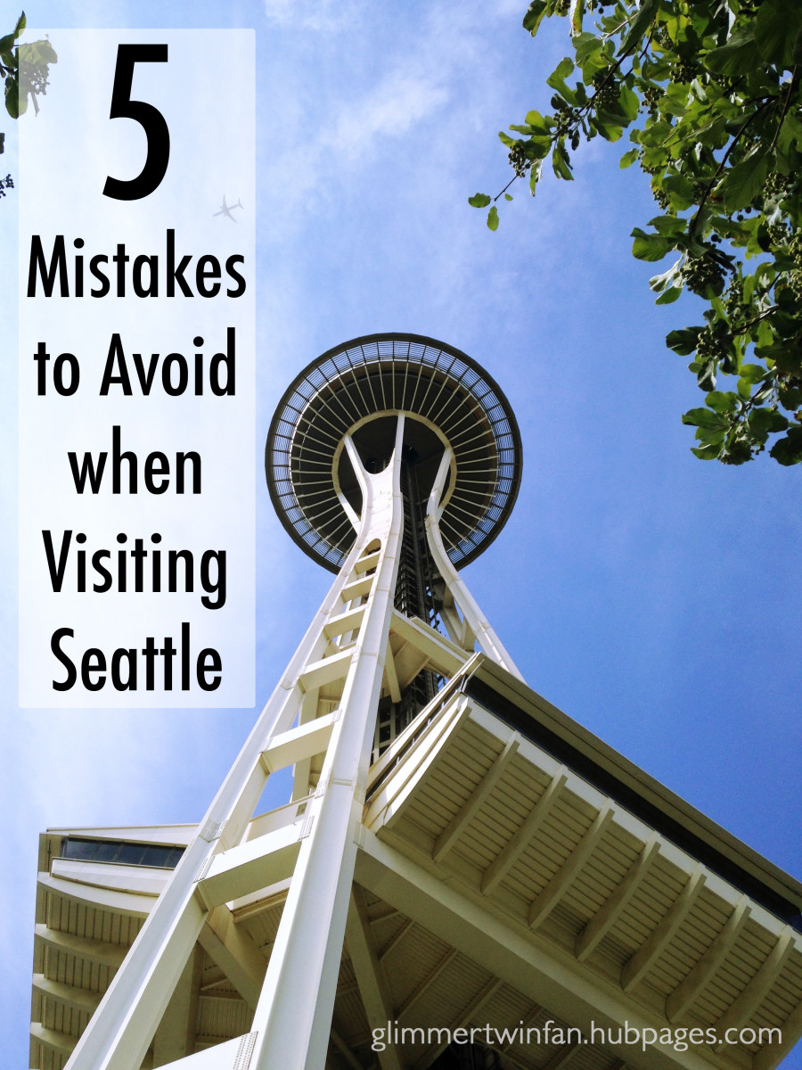 5 mistakes to avoid when planning a vacation to Seattle Washington