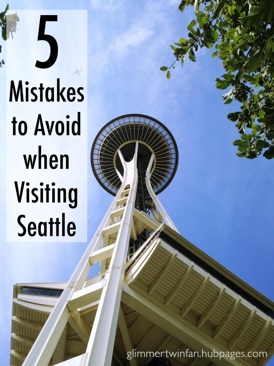 5 Mistakes to Avoid when Visiting Seattle, Washington
