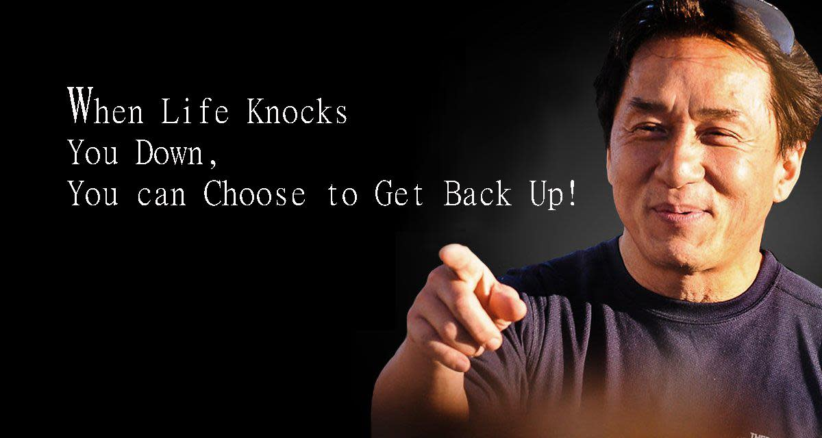 When Life Knocks You Down, You can Choose to Get Back Up!