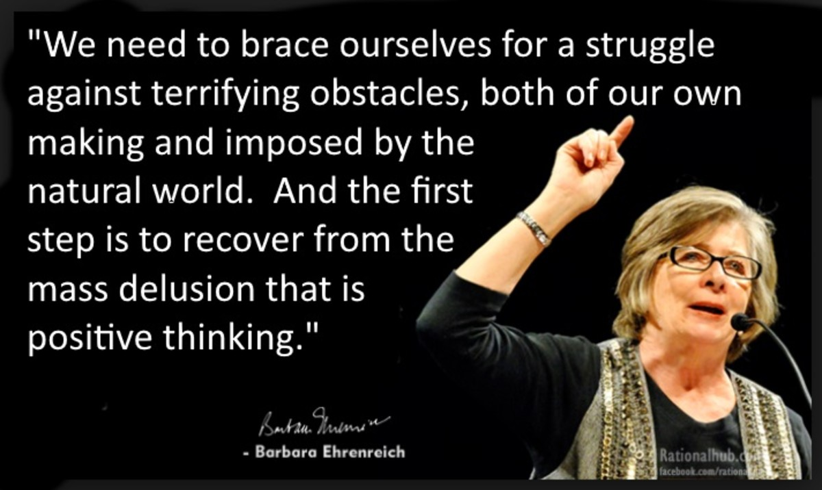 Barbara Ehrenreich states that positive thinking is a dangerous mass delusion