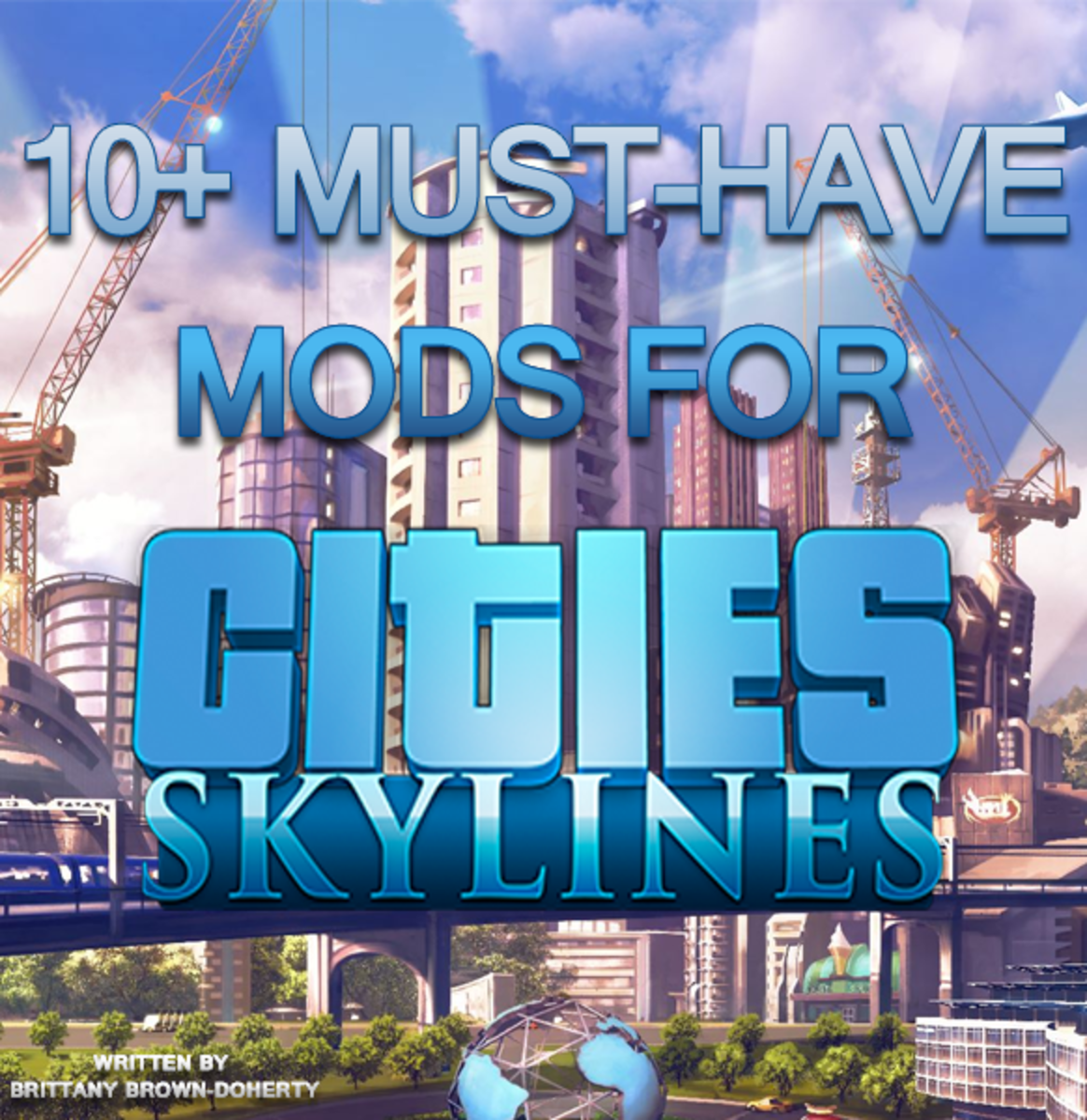 """10+ Must-Have Mods for """"Cities: Skylines"""""""