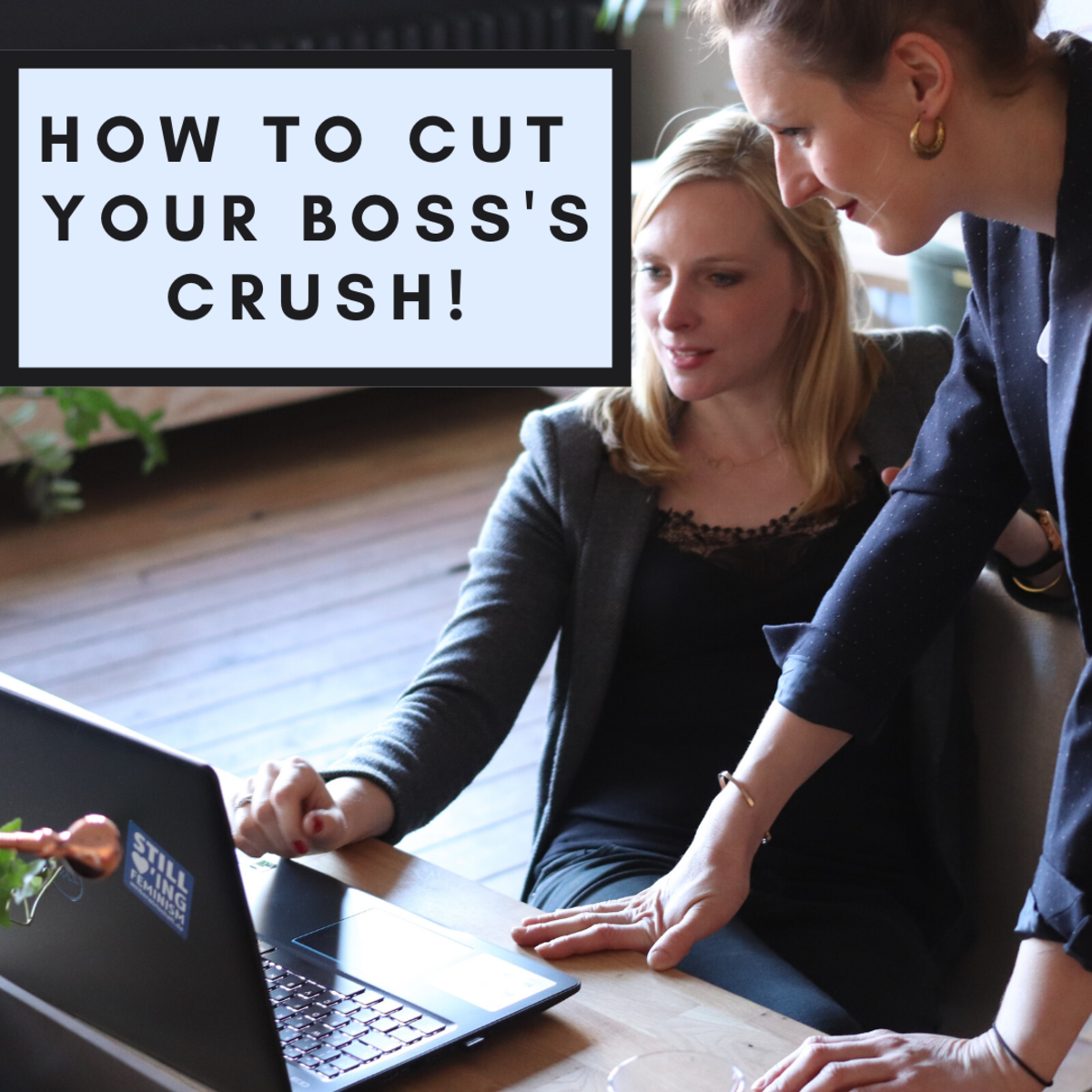 How to Cut Your Boss's Crush... and Not Get Fired!