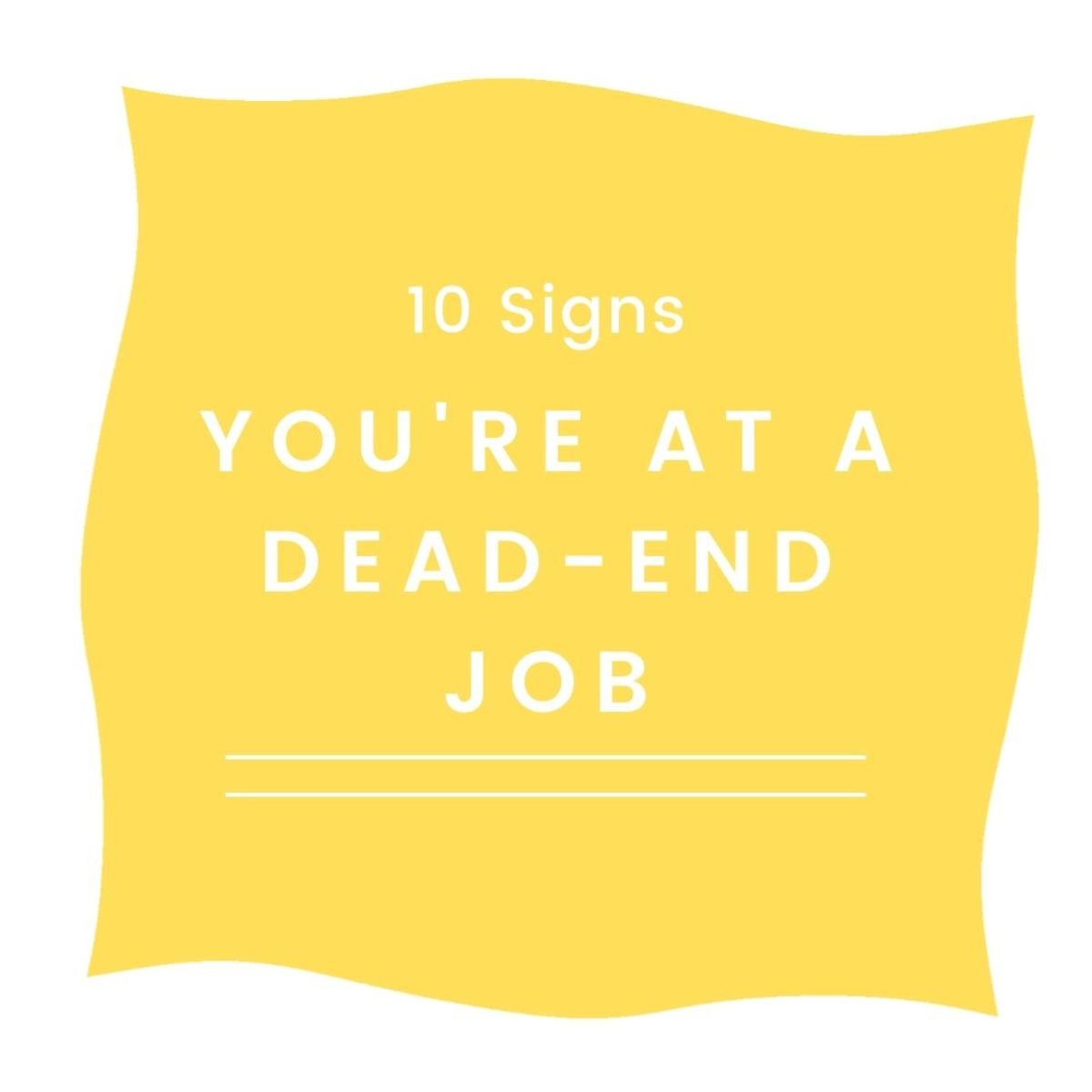 Are you at a dead-end job? Read on to find out!
