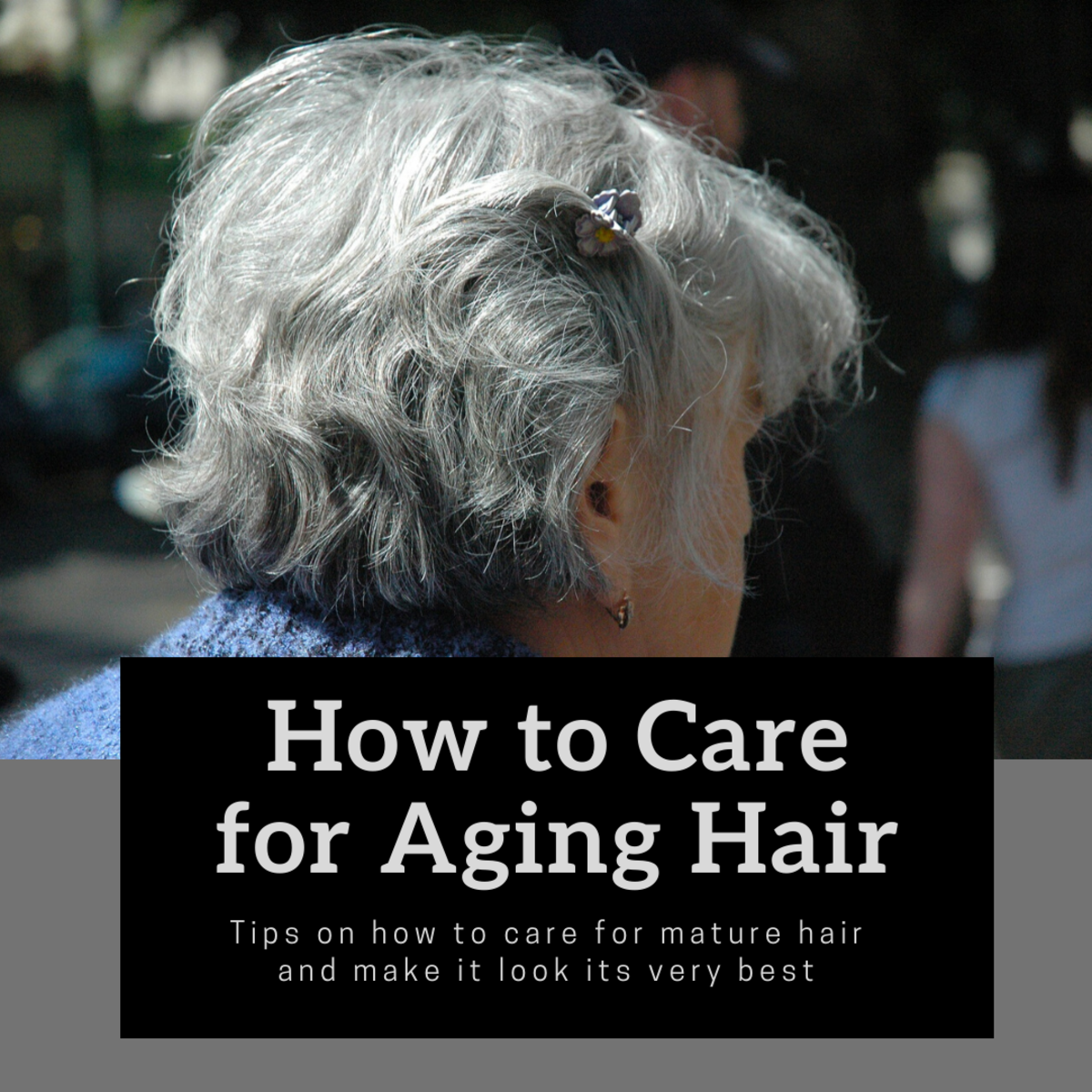 How to Care for Aging Hair