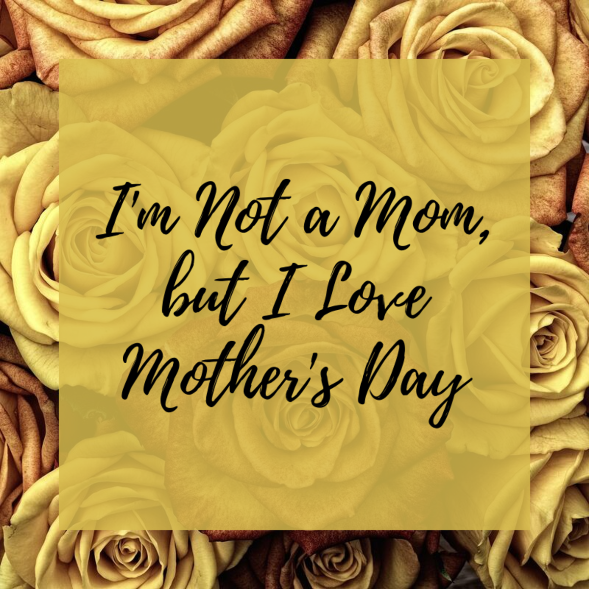Mother's Day From the Perspective of Someone Who's Not a Mom