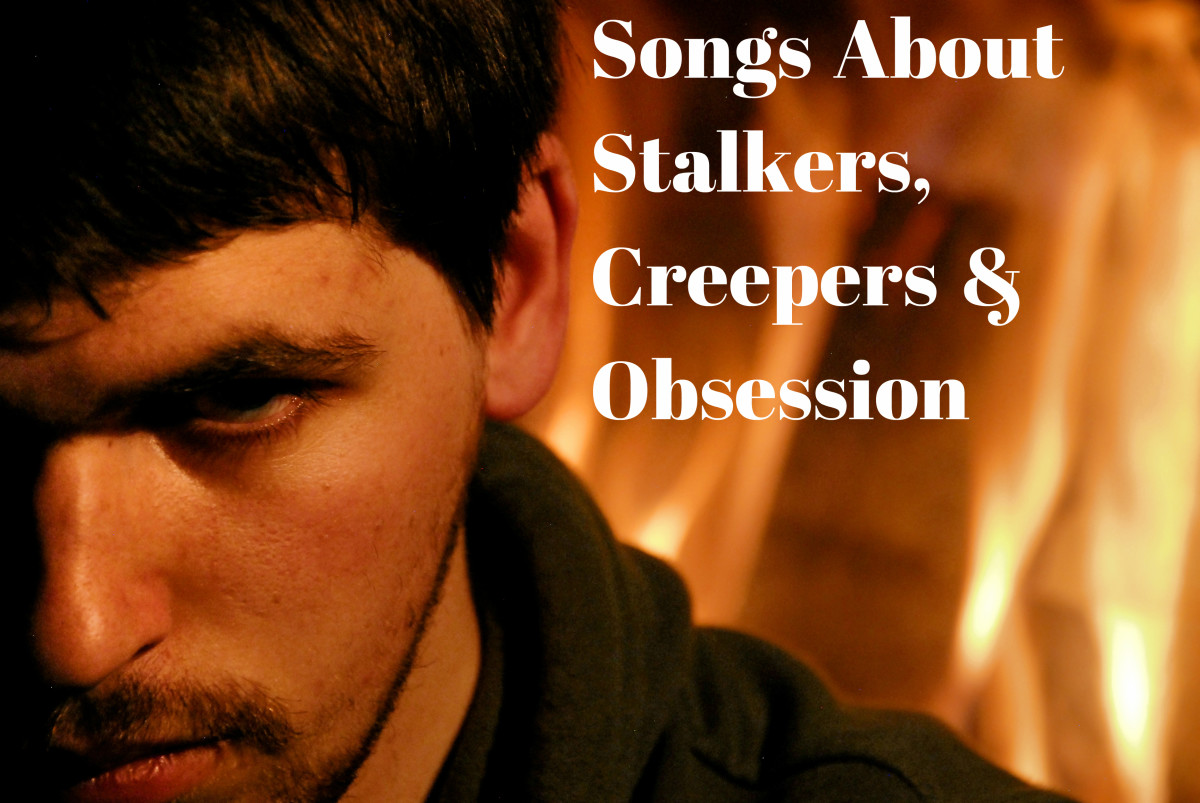 "Popular music is full of songs about creepers, stalkers and people who cannot take ""no"" for an answer when it comes to love.  What gives?"