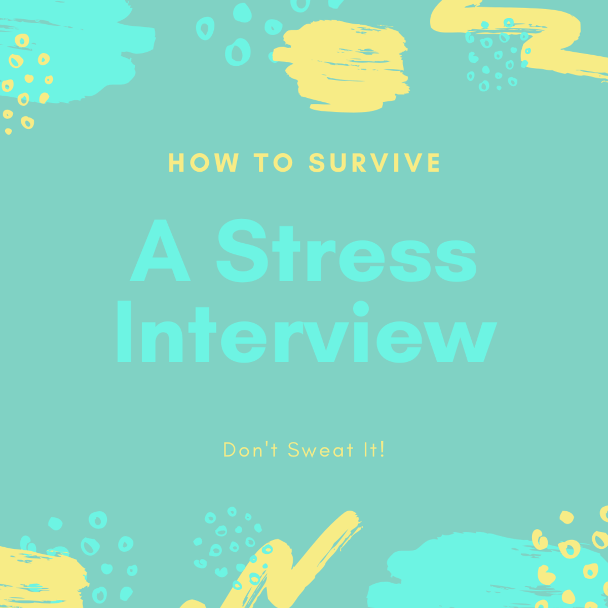 How to Survive a Stress Interview