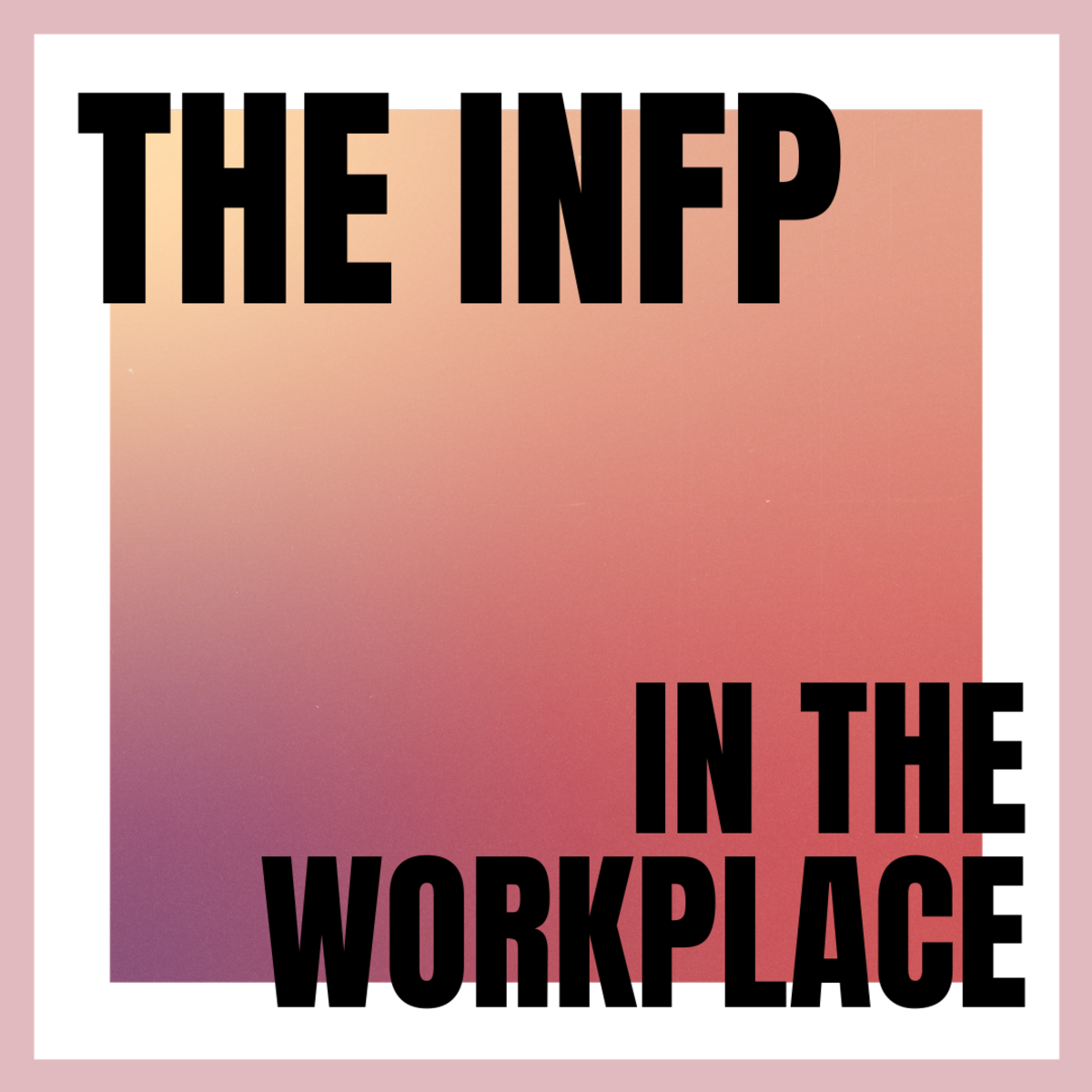 Can a dreamer have marketable skills? Learn more about the INFP personality type and how they fare in the workplace.