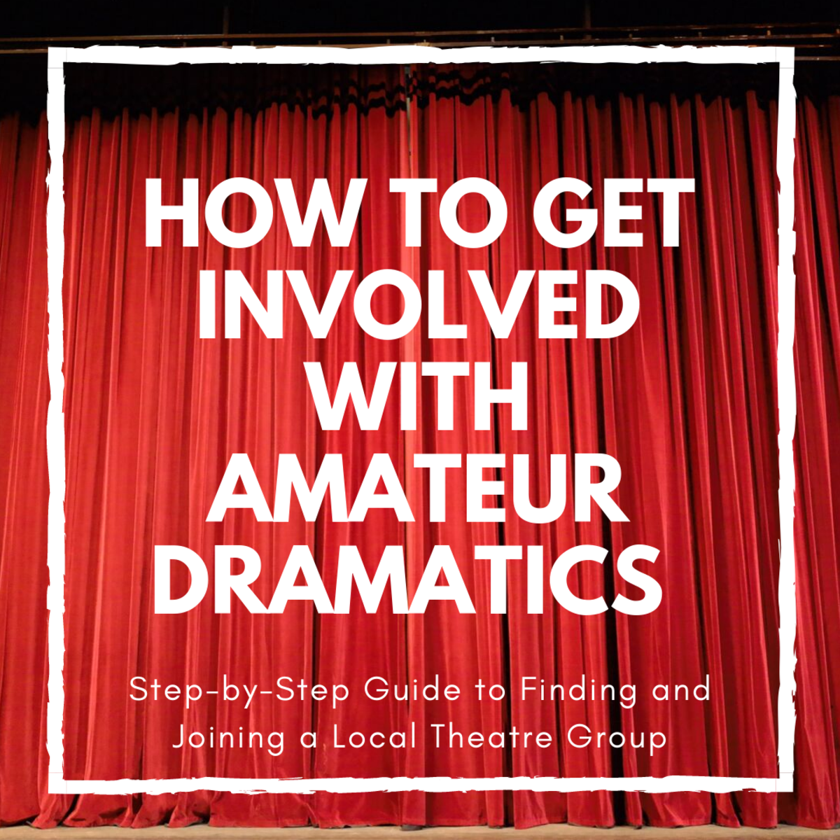 How to Join the Amateur Dramatic Society (A First Step Into Acting)
