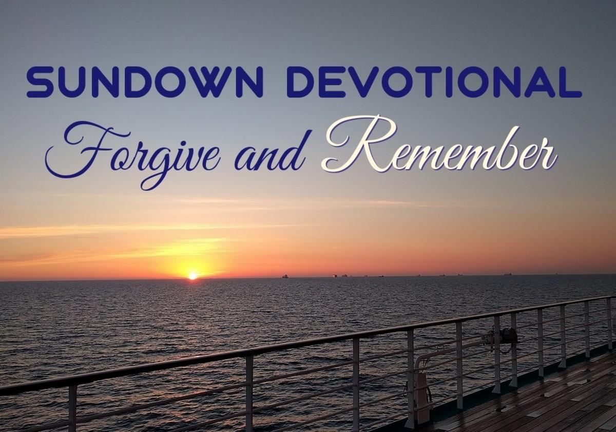 Sundown Devotional: Forgive and Remember