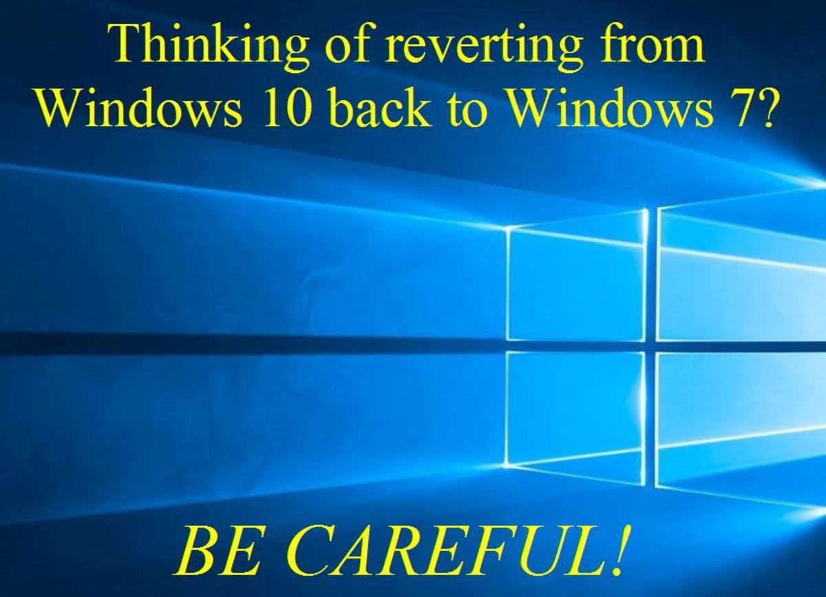 Warning: Reverting From Win 10 To Win 7 Can Be Dangerous!