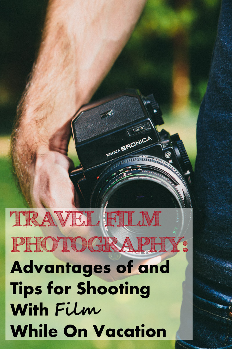 Travel Film Photography: Advantages of and Tips for Shooting with Film While on Vacation