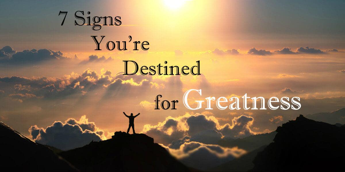 The Writing on the Wall: 7 Signs You're Destined for Greatness