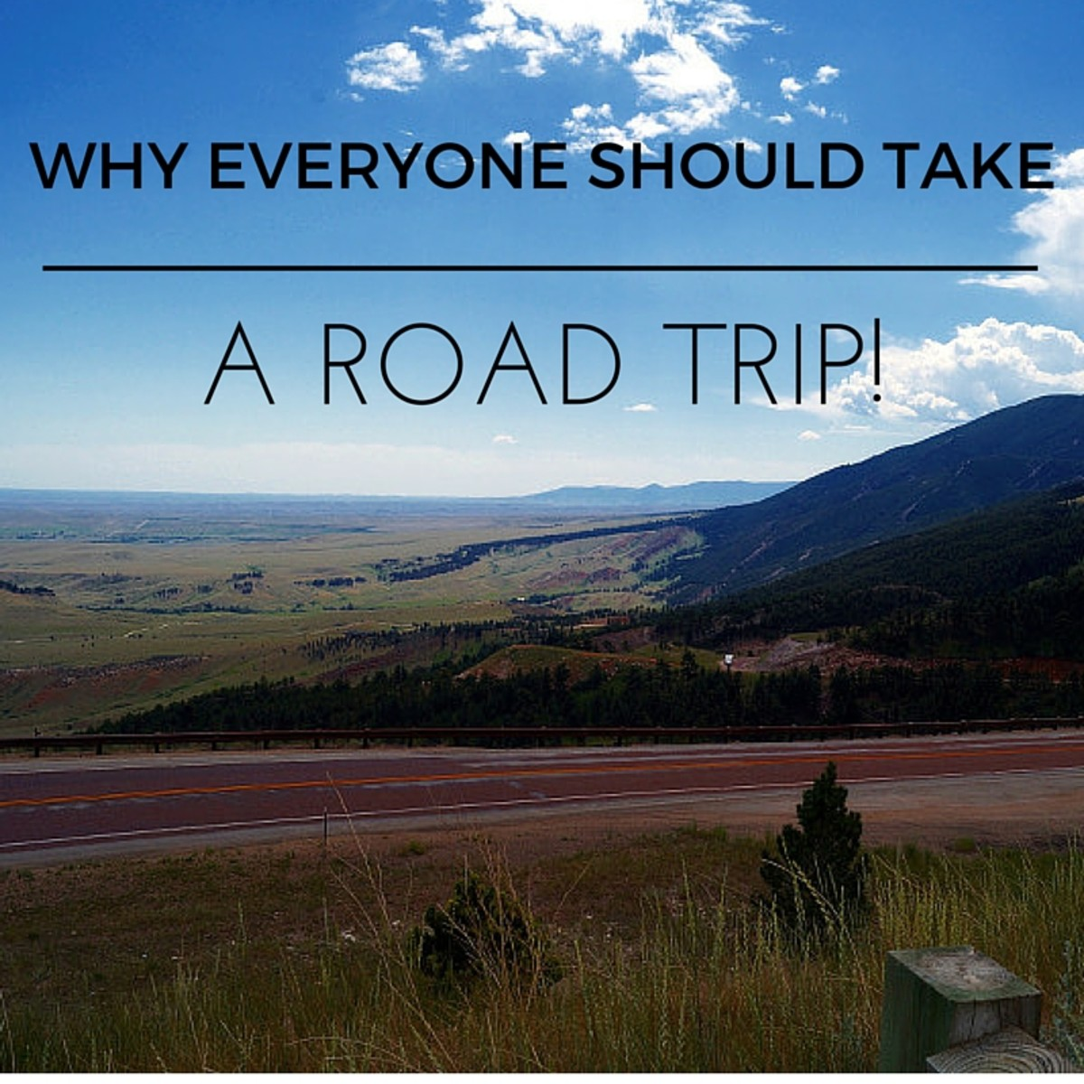 Why Everyone Should Take a Road Trip
