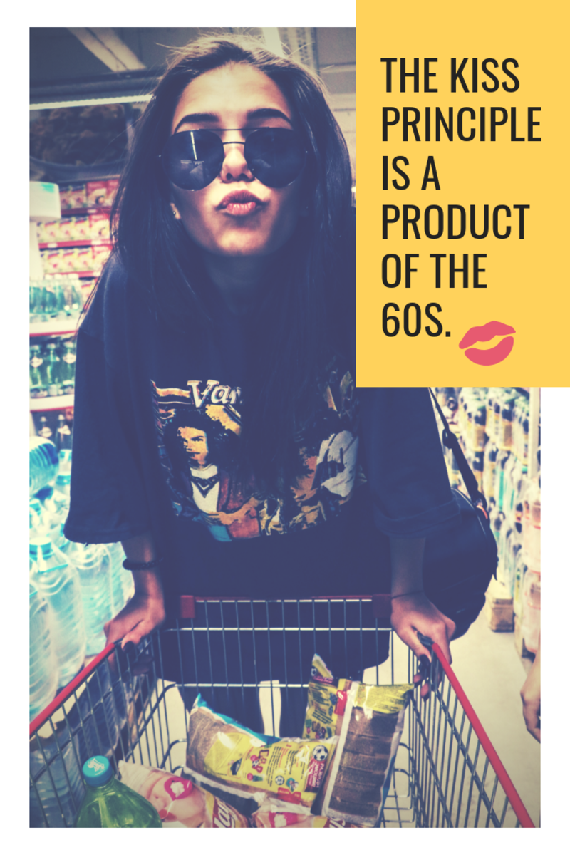 "The ""Keep It Stupid Simple"" (KISS) design principle of the 60s is a popular style still used today."
