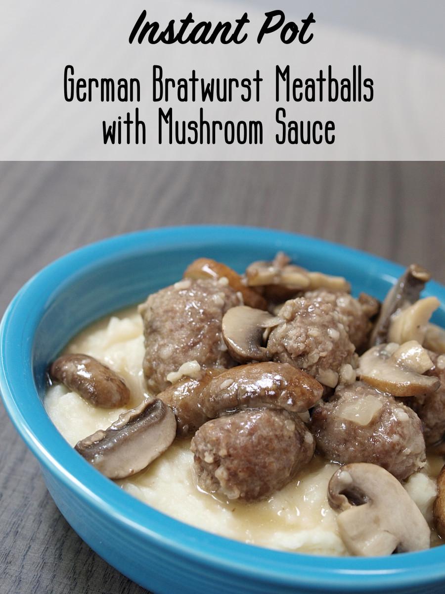 Instant Pot Recipe for German Bratwurst Meatballs With Mushroom Sauce