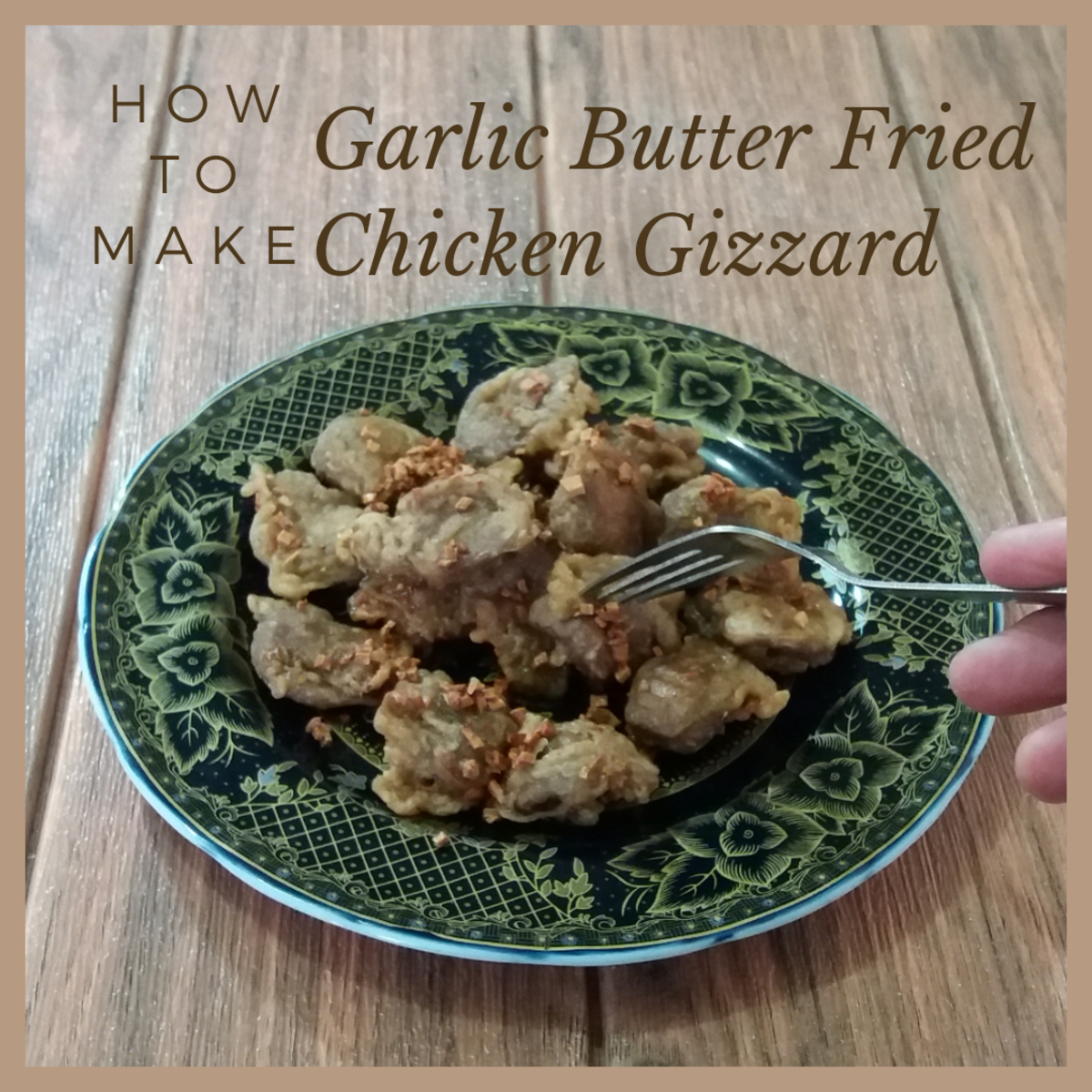 hot to make fried chicken gizzards with garlic butter