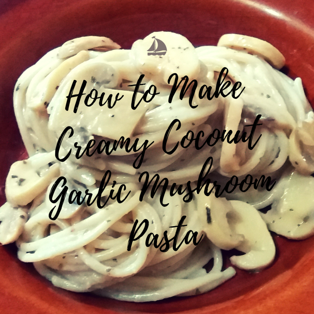 How to Make Creamy Coconut Garlic Mushroom Pasta