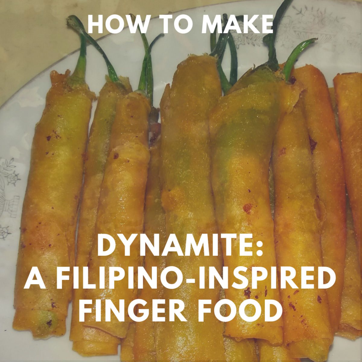 how to make dynamite: a Filipino-inspired finger food