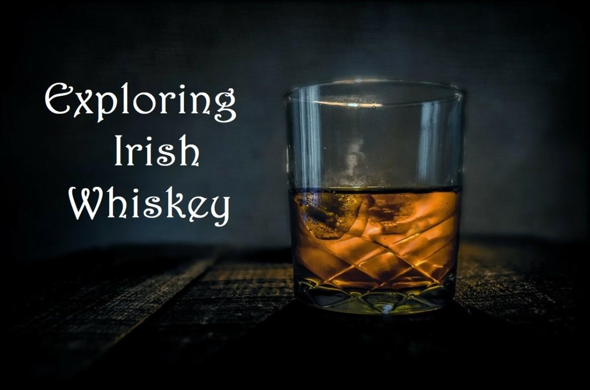 Exploring Irish Whiskey: History Plus 8 Recipes for Dinner or Dessert