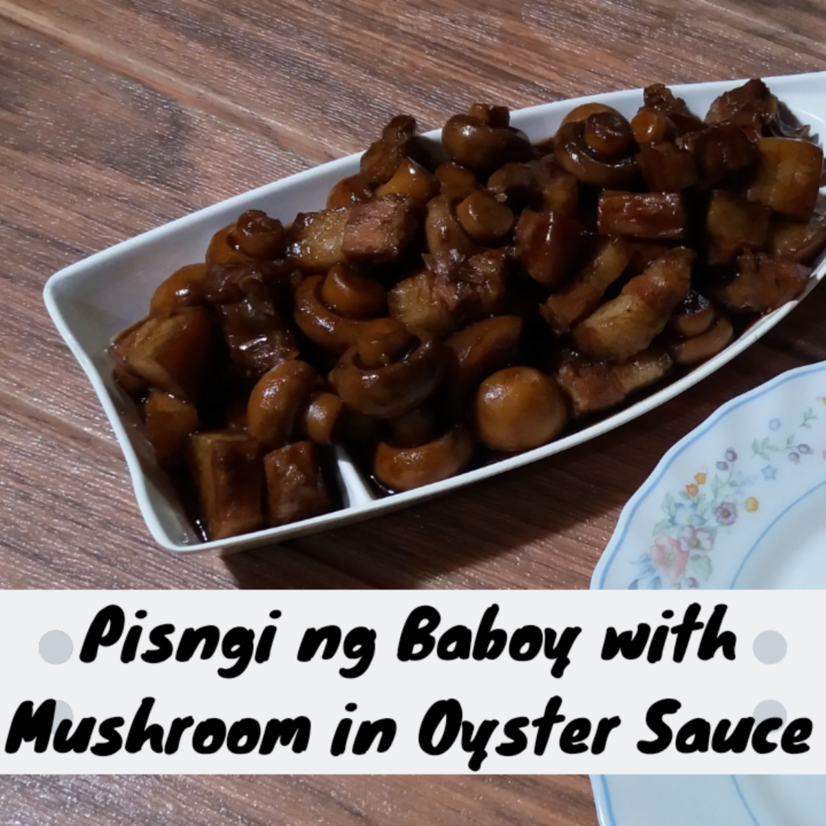 Learn how to prepare pisngi ng baboy with mushrooms in oyster sauce