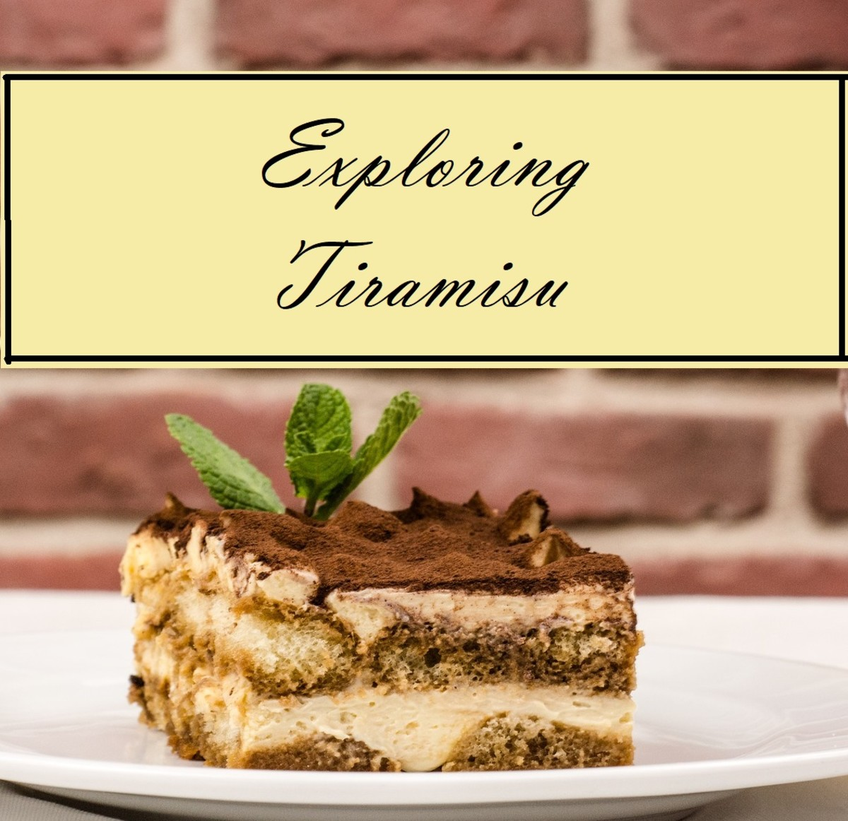 Tiramisu: Folklore and Fun Recipes for a Fantastic Italian Dessert