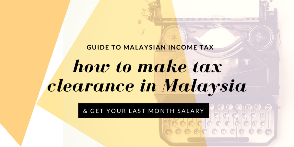 Guide to tax clearance in malaysia for expatriates and locals guide to tax clearance in malaysia for expatriates and locals toughnickel spiritdancerdesigns Gallery