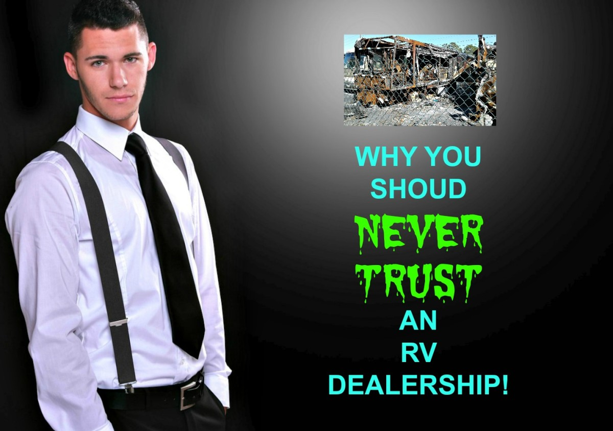 Trusting an RV salesman is never a good idea.