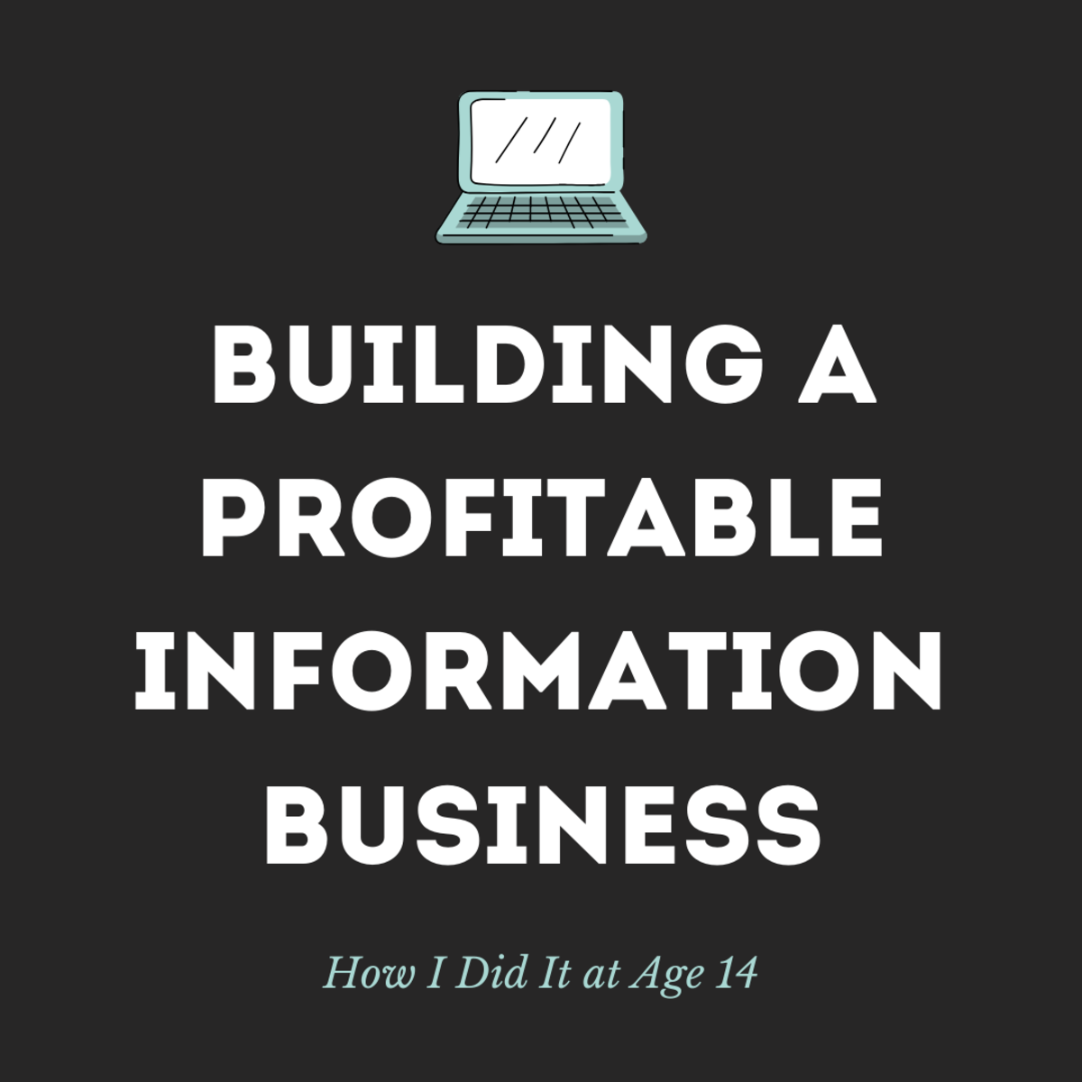 How a 14-Year-Old Built a Profitable Information Business
