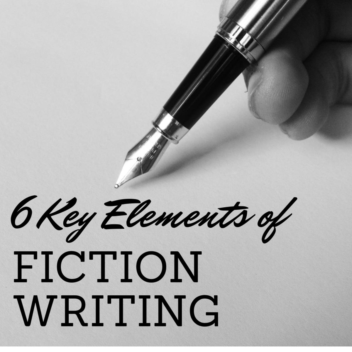 The 6 Basic Key Elements of Fiction Writing