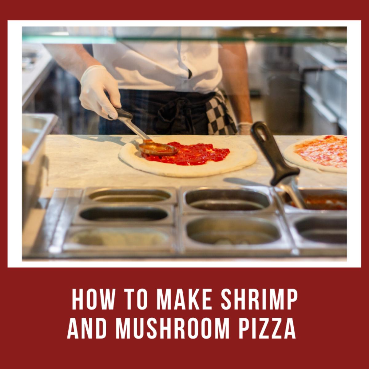 Shrimp and Mushroom Pizza With Vodka Sauce