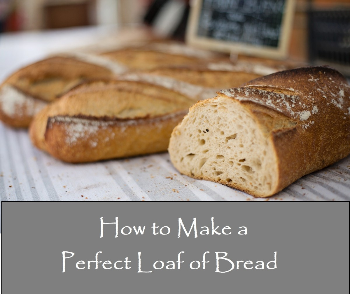 How to Make a Perfect Loaf of Bread