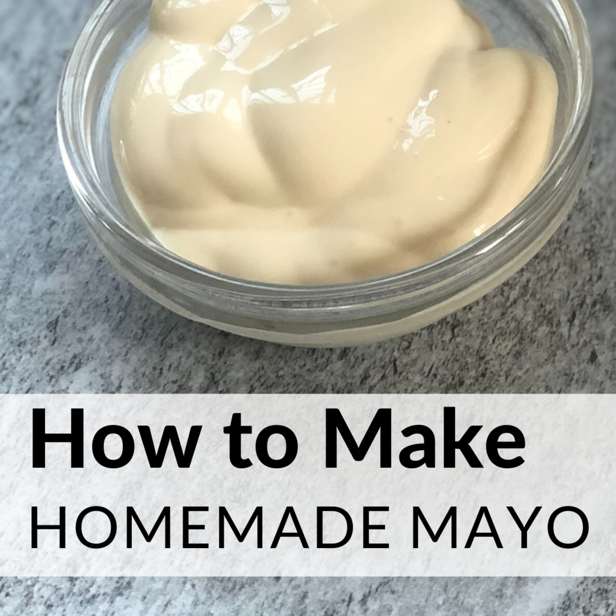 3 Tips for Perfect Homemade Mayonnaise Every Time