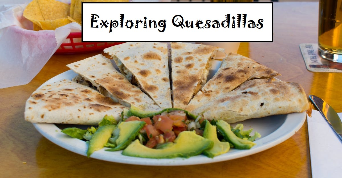 Quesadillas are a truly versatile food. Read on to see unique quesadilla creations.