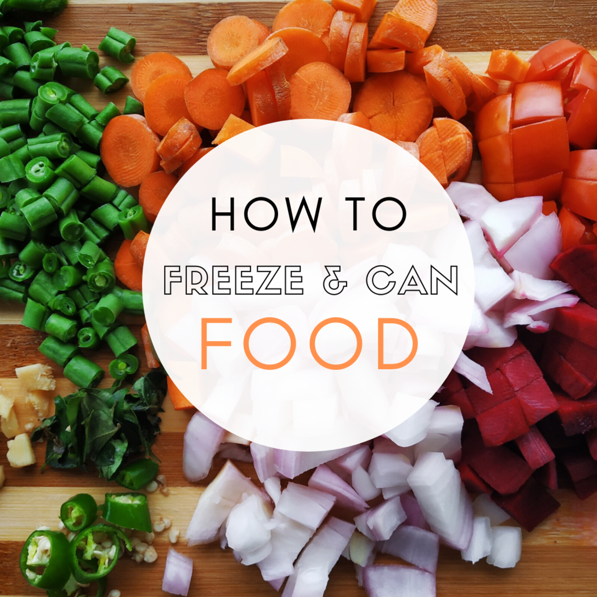 How to Freeze and Can Your Food