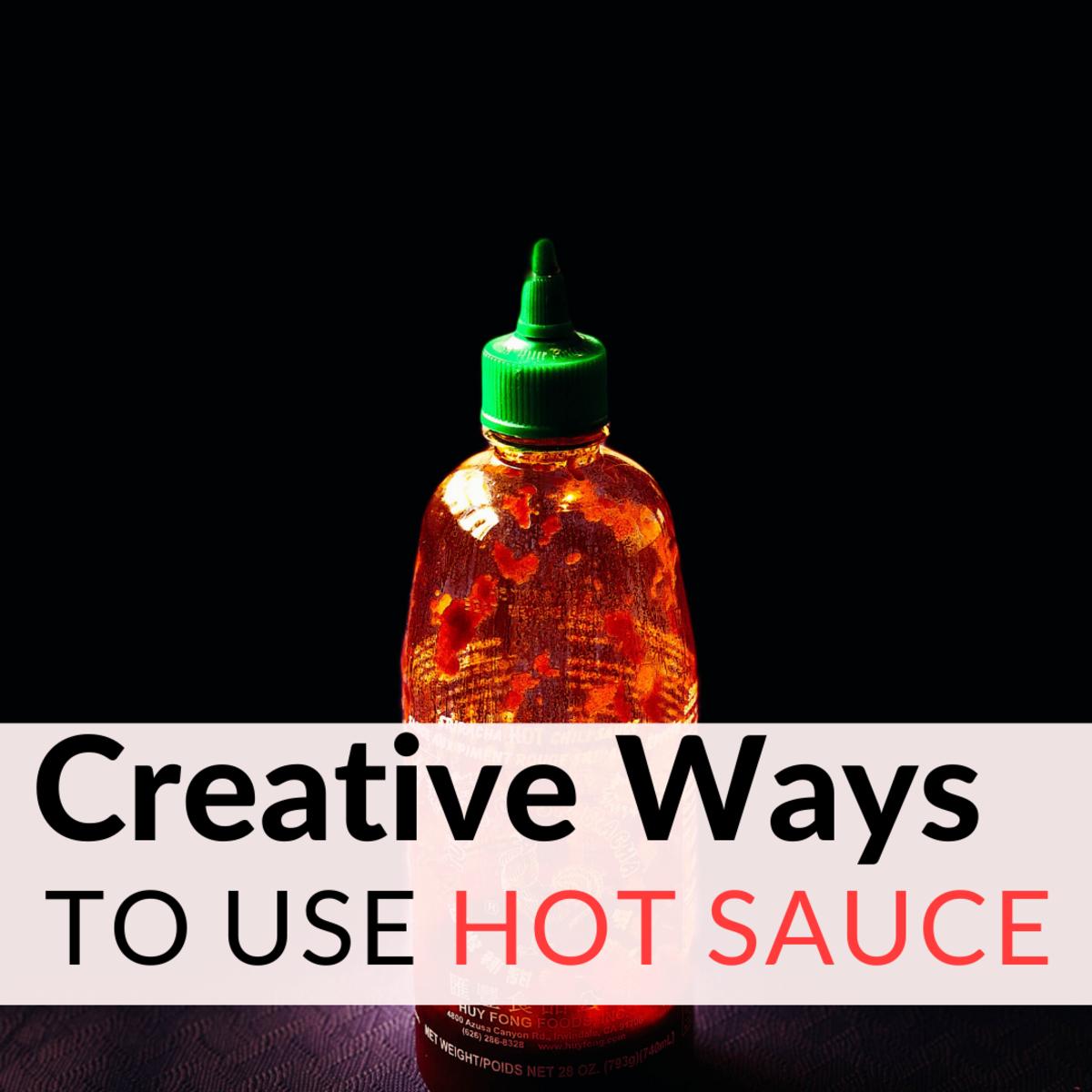 8 Ways to Use Hot Sauce