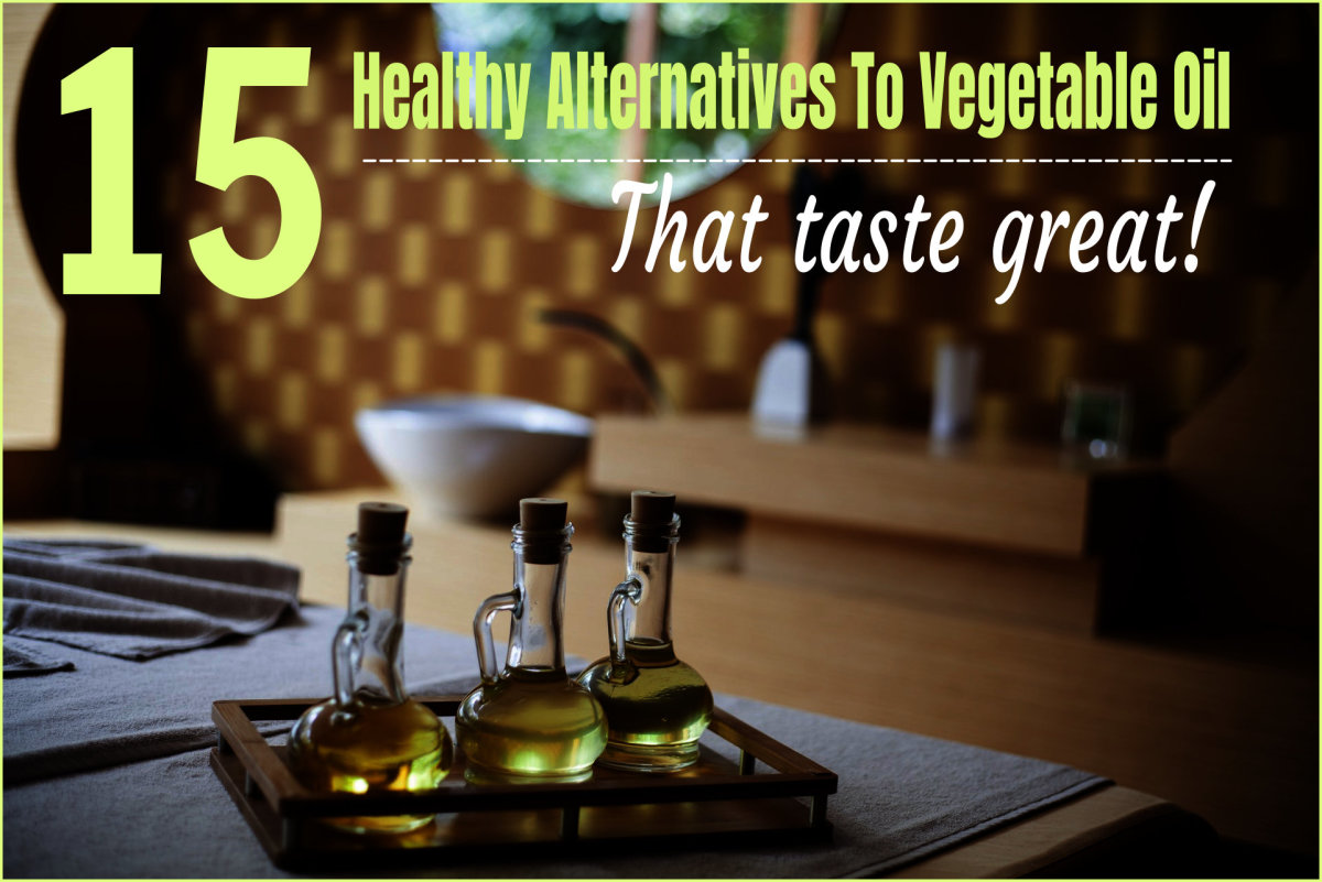 15 Healthy Alternatives to Vegetable Oil That Taste Great!