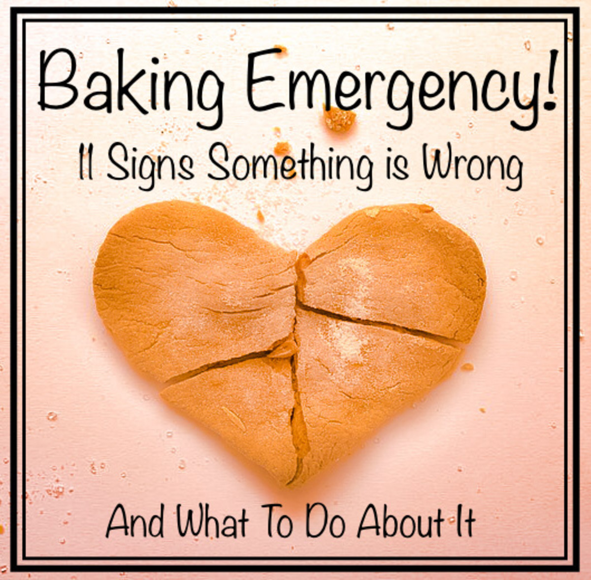 Baking disasters explained.