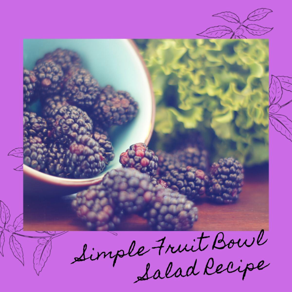 A Simple Fruit Bowl Salad Recipe