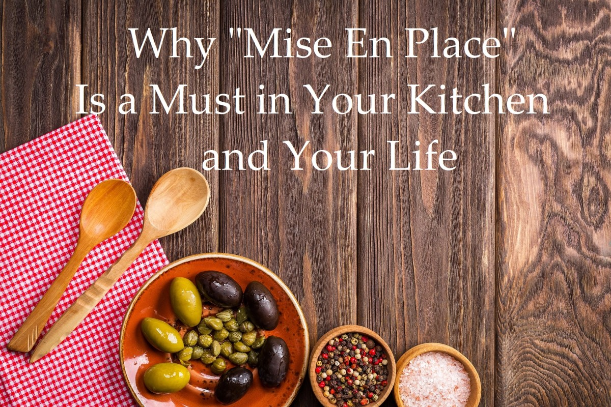 "Why ""Mise en Place"" Is a Must in Your Kitchen and Your Life"
