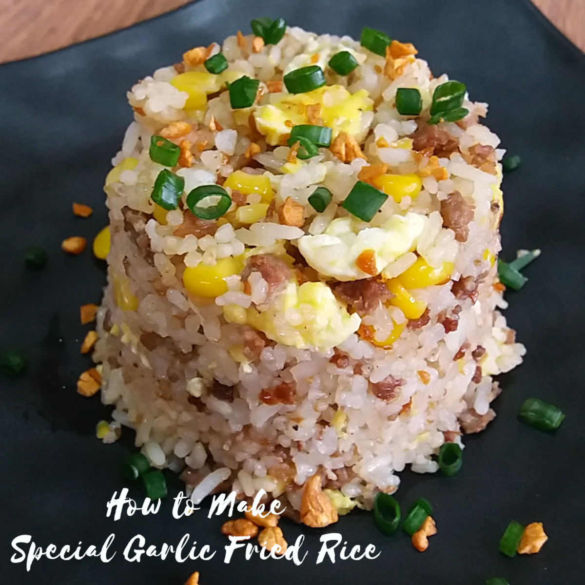 How to Make Special Garlic Fried Rice