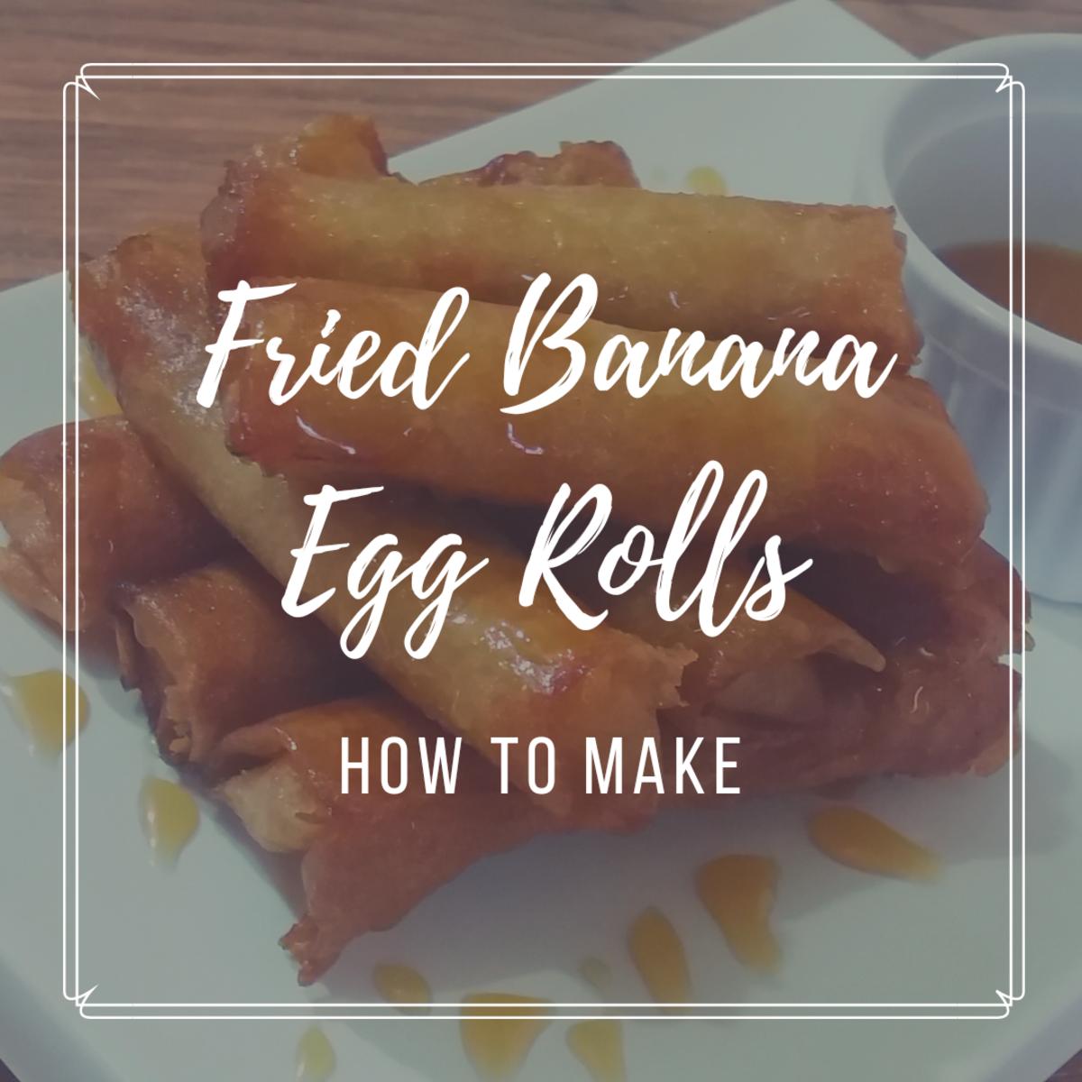 Learn how to make fried banana egg rolls
