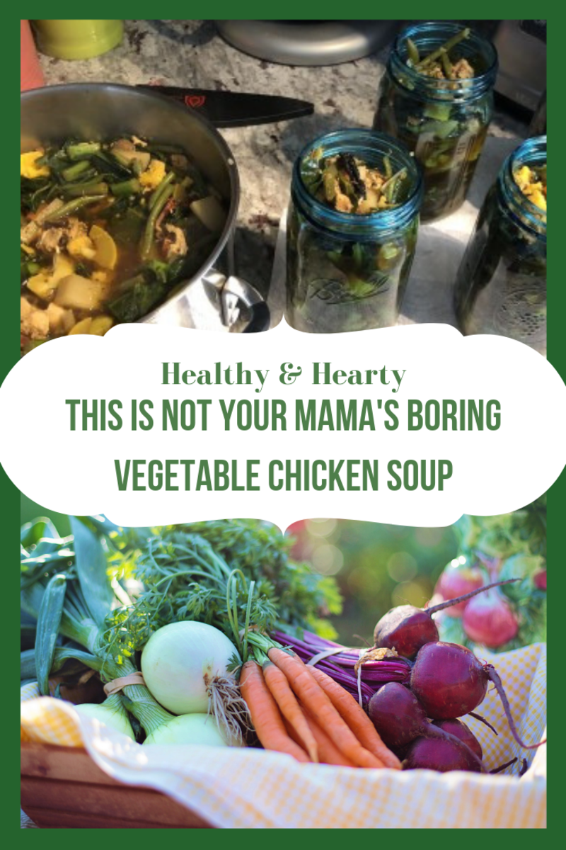 This Is Not Your Mama's Boring Vegetable Chicken Soup
