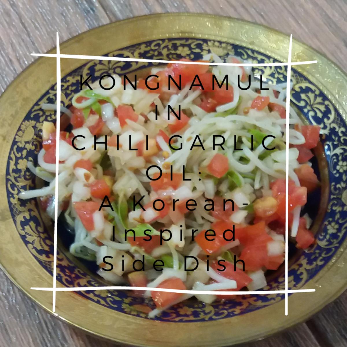 Kongnamul in Chili Garlic Oil: A Korean-Inspired Side Dish