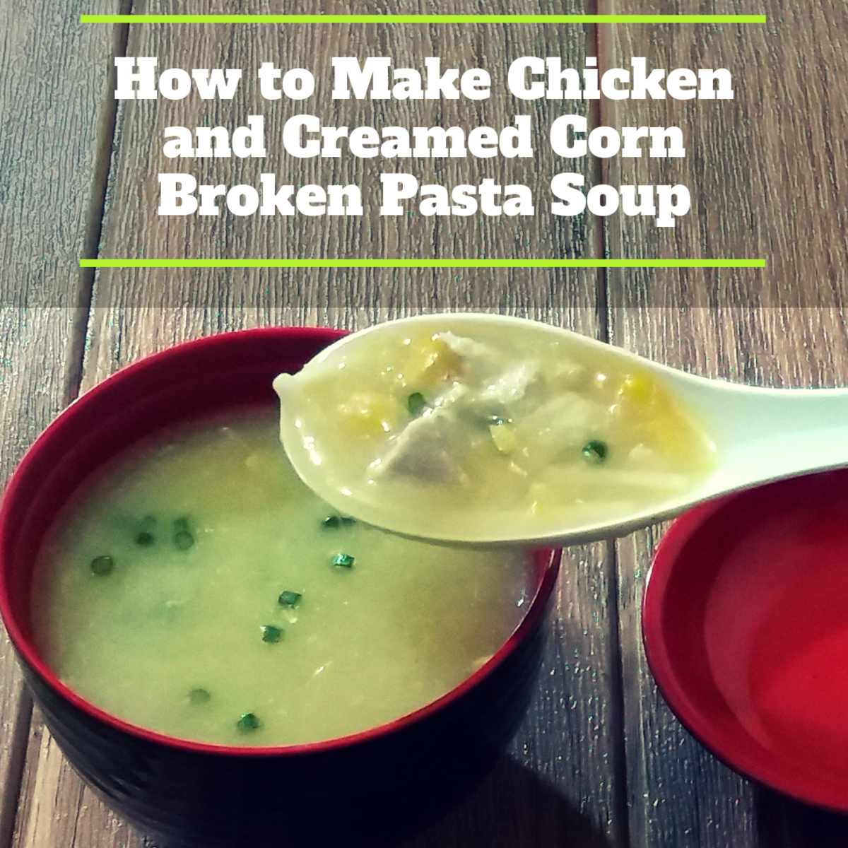 how to make chicken and creamed corn broken pasta soup