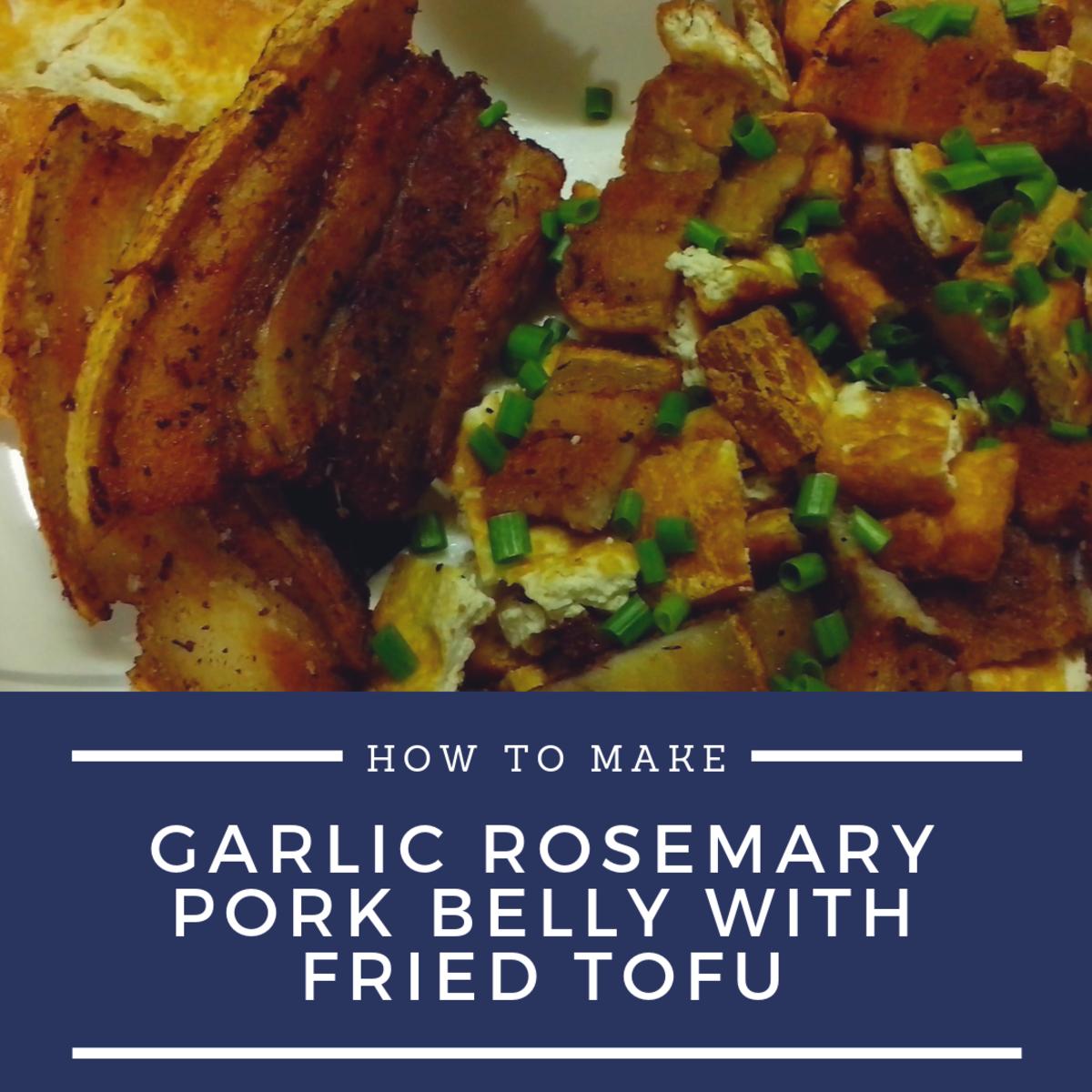 Garlic rosemary pork belly with fried tofu