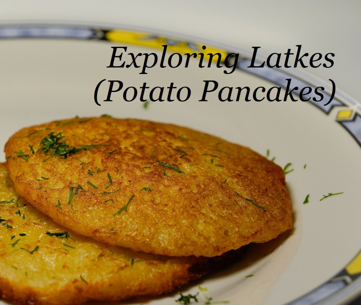 Exploring Latkes (Potato Pancakes)