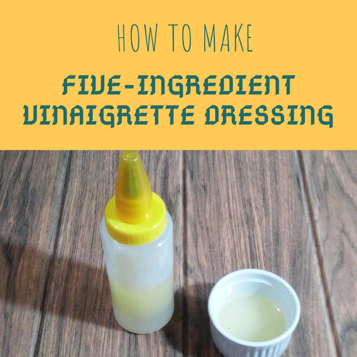 How to Make Five-Ingredient Vinaigrette Dressing