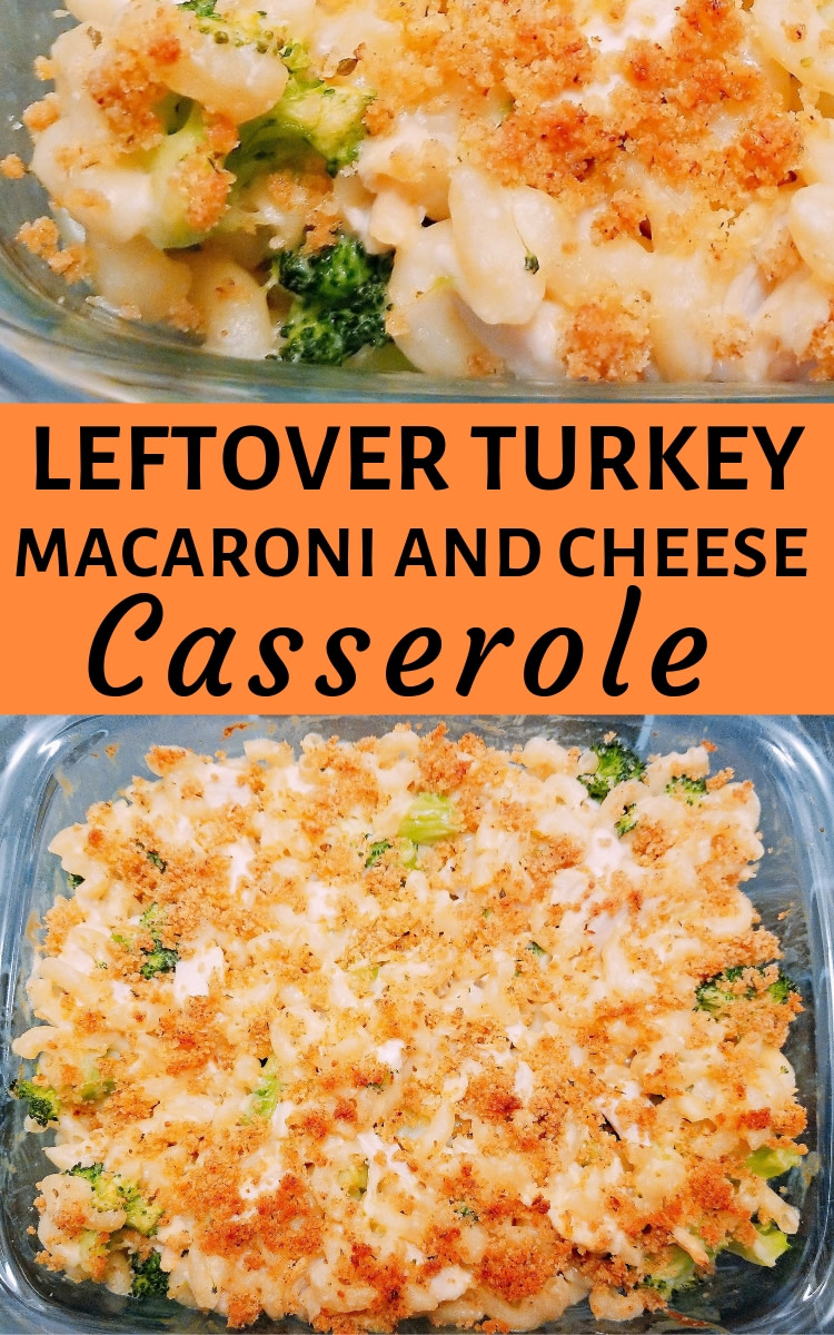 Leftover Turkey or Chicken Mac and Cheese Casserole