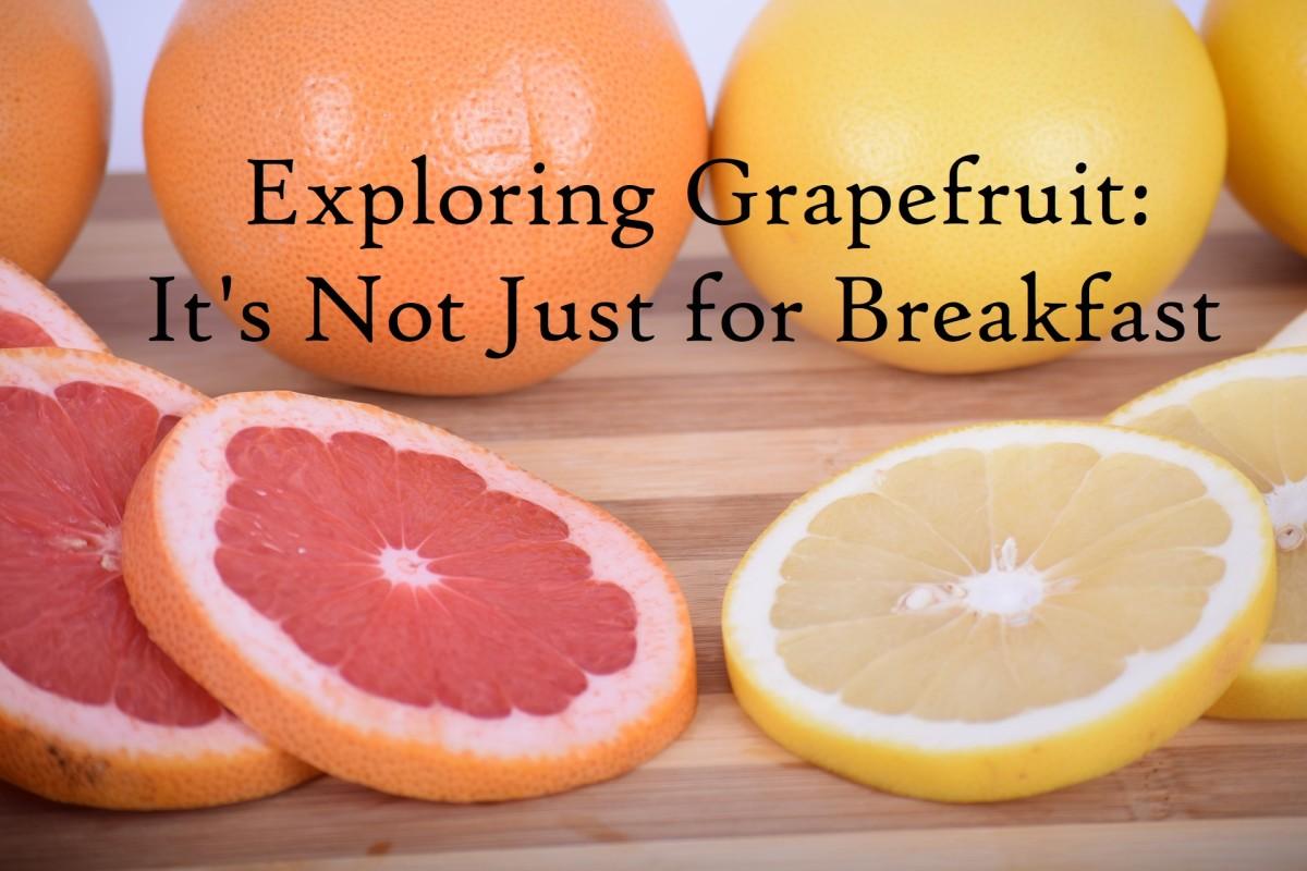 Exploring Grapefruit: It's Not Just for Breakfast